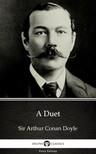 Delphi Classics Sir Arthur Conan Doyle, - A Duet by Sir Arthur Conan Doyle (Illustrated) [eKönyv: epub, mobi]