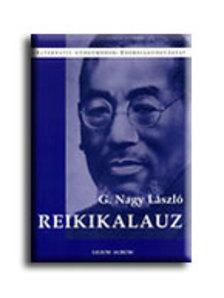 G. Nagy László - REIKIKALAUZ - ALTERNATÍV GYÓGYMÓDOK - ENERGIAGYÓGYÁSZAT