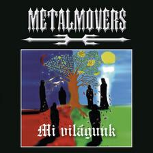 Metalmovers - Mi világunk
