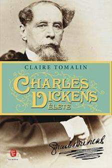 Claire TOMALIN - Charles Dickens élete