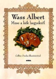 Wass Albert - Mese a kék hegyekről