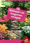 - Kétnyári és hagymás virágok- Otthonunk növényei 12.
