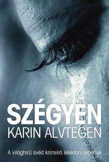 Karin Alvtegen - Szégyen