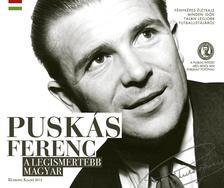 Puskás Intézet - Puskás Ferenc, a legismertebb magyar