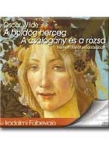 Oscar Wilde - A BOLDOG HERCEG - A CSALOGÁNY ÉS A RÓZSA - HANGOSKÖNYV CD