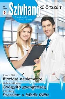Joanna Neil, Melanie Milburne, Kate Hardy - Szívhang különszám 37. kötet (Floridai naplemente, Gyógyító gyengédség, Szerelem a felhők fölött) [eKönyv: epub, mobi]