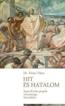 Dr. Hoós Tibor - Hit és hatalom