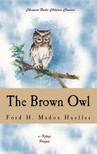 Ford Madox Ford - The Brown Owl [eKönyv: epub,  mobi]