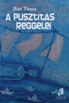 BÍRÓ TÍMEA - A PUSZTÍTÁS REGGELEI