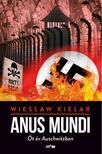 WIESLAW KIELAR - Anus Mundi - Öt év Auschwitzban<!--span style='font-size:10px;'>(G)</span-->