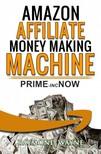 Wayne Raymond - Amazon Affiliate Money Making Machine [eKönyv: epub,  mobi]