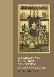 S. a. r.: Kilián István - A karácsonyi ünnepkör színjátékai Magyarországon (11-18. század)