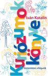 IVÁN KATALIN - Kuriózumok Könyve - ÜKH 2018<!--span style='font-size:10px;'>(G)</span-->