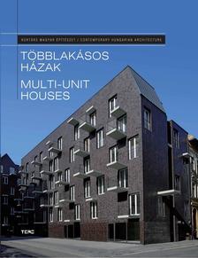Lévai-Kanyó Judit - Többlakásos házak / Multi-unit HousesKortárs magyar építészet / Contemporary Hungarian Architecture
