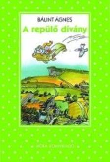 Bálint Ágnes - A repülő dívány (2. kiadás)