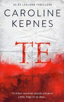 Caroline Kepnes - Te