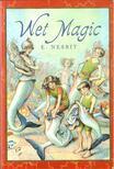 Nesbit, E. - Wet Magic [antikvár]