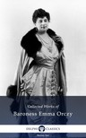 Orczy Baroness Emma - Delphi Collected Works of Baroness Emma Orczy US (Illustrated) [eKönyv: epub,  mobi]