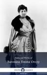 Orczy Baroness Emma - Delphi Collected Works of Baroness Emma Orczy US (Illustrated) [eKönyv: epub,  mobi]