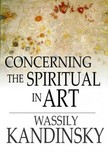KANDINSKY WASSILY - Concerning the Spiritual in Art [eKönyv: epub,  mobi]