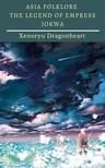 Dragonheart Xenoryu - Asia Folklore The Legend of Empress Jokwa [eKönyv: epub,  mobi]