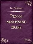 Vojnović Ivo - Prolog nenapisane drame [eKönyv: epub,  mobi]