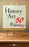 Peter Russell Delphi Classics, - The History of Art in 50 Paintings (Illustrated) [eKönyv: epub,  mobi]