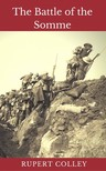 Colley Rupert - The Battle of the Somme [eKönyv: epub,  mobi]