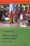 D. Kardos Éva - Ahol az istenek a földön élnek - Indiai útinapló