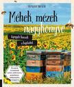 Méhek, mézek nagykönyve - Gyógyító kincsek a kaptárból<!--span style='font-size:10px;'>(G)</span-->
