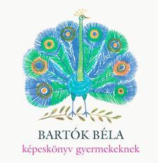 Bartók Béla - Bartók Béla képeskönyv gyerekeknek+CD