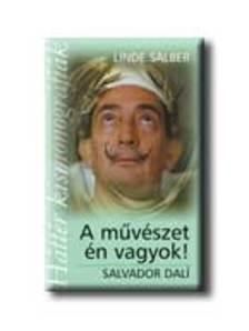Linde Salber - A MŰVÉSZET ÉN VAGYOK - SALVADOR DALI