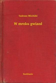 Miciski Tadeusz - W mroku gwiazd [eKönyv: epub, mobi]