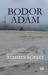 Bodor Ádám - Sinistra körzet [eKönyv: epub, mobi]<!--span style='font-size:10px;'>(G)</span-->