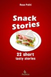 Politi Rose - Snack Stories [eKönyv: epub,  mobi]