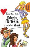 MINTE-KÖNIG, BIANKA - Kalandos flörtök & szerelmi álmok