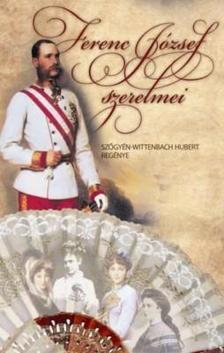 Szőgyén- Wittenbach Hubert - Ferenc József szerelmei