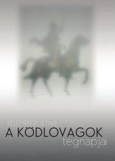 Kelemen Zoltán - A ködlovagok tegnapjai