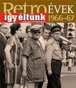 Széky János - RETROÉVEK1966-67 ÍGY ÉLTÜNK