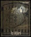 Rose Woods - Az átjáró [eKönyv: epub, mobi]<!--span style='font-size:10px;'>(G)</span-->