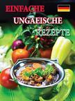 Kolozsvári Ildikó és Hajni István - Einfache ungarische Rezepte<!--span style='font-size:10px;'>(G)</span-->