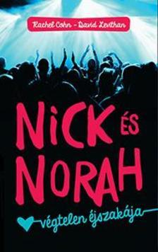 COHN, RACHEL-LEVITHAN, DAVID - Nick és Norah végtelen éjszakája