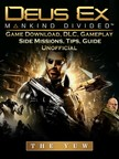 Yuw The - Deus Ex Mankind Game Download,  DLC,  Gameplay,  Side Missions,  Tips,  Guide Unofficial [eKönyv: epub,  mobi]