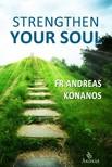 Konanos Fr Andreas - Strengthen your Soul [eKönyv: epub,  mobi]