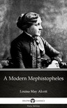 Delphi Classics Louisa May Alcott, - A Modern Mephistopheles by Louisa May Alcott (Illustrated) [eKönyv: epub, mobi]