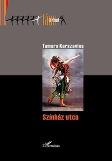 KARSZAVINA, TAMARA - SZÍNHÁZ UTCA - TÁNC TÖRTÉNET