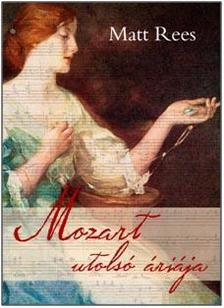 Matt Rees - Mozart utolsó áriája