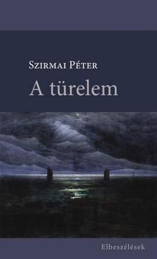 Szirmai Péter - A türelem (elbeszélések)
