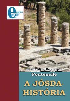 LE BOVIER DE FONTENELLE, BERNARD - A Jósda-história