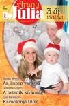 Susan Wiggs, Leandra Logan, Gail Panstrom - Arany Júlia 27. kötet (Az ünnep varázsa, A hetedik kívánság, Karácsonyi titok) [eKönyv: epub, mobi]